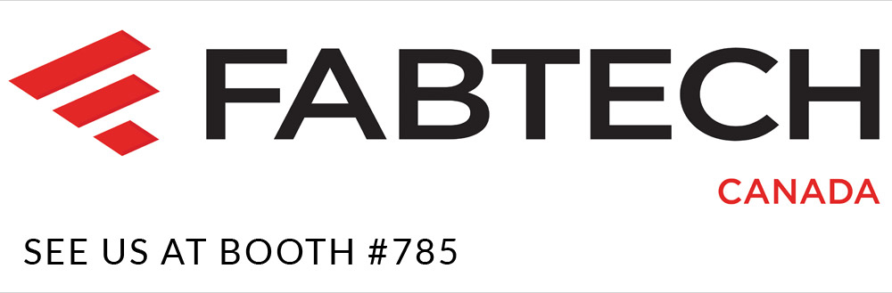 Fabtech Canada - See us at Booth 785
